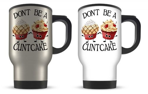 14oz Don't Be A Cuntcake Funny Rude Cupcake Novelty Gift Aluminium Travel Mug
